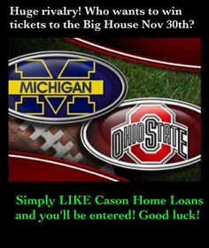 November 2013 FB Contest.  LIKE Cason Home Loans to be entered for U of M vs. OSU tickets!