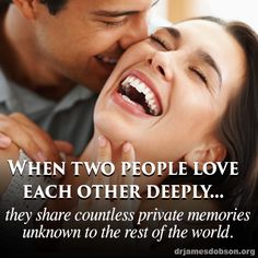 Be intentional about creating new memories with your spouse. - - Cause them to See YOUR Face and Hear YOUR Voice in every situation in life.