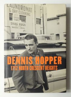1712 North Crescent Heights: Dennis Hopper Photographs 1962-1968