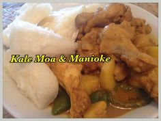 Kale moa & Manioke (Chicken curry with Cassava)