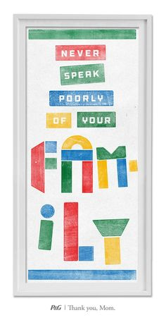 """""""Never speak poorly of your family."""" Words of wisdom from mom!  #quote #inspiration"""