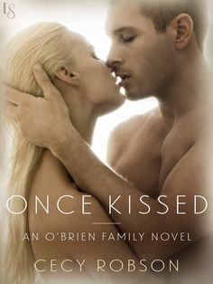 ONCE KISSED by Cecy Robson (The O'Brien Family, #1) |On Sale: 11/3/2015 | Loveswept Contemporary New Adult Romance | eBook | Once they shared a night of passion. Now a chance encounter forces them back together. In Cecy Robson's O'Brien Family series debut—perfect for readers of Monica Murphy and J. Lynn—two total opposites find that the flames of desire are still smoldering. | police bad boy opposites attract cop work