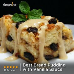 """Best Bread Pudding with Vanilla Sauce 