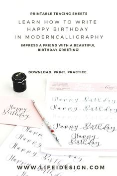 "Learn how to write ""Happy Birthday"" in modern calligraphy with this printable tracing sheet by www.lifeidesign.com  #howtowrite #happybirthday #moderncalligraphy"