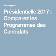 Présidentielle 2017 : Comparez les Programmes des Candidats French Elections, Program Management