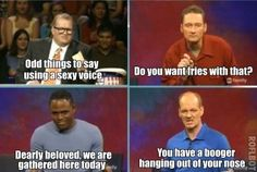 "Whose Line is it Anyway. ""The show where everything's made up and the points don't matter!"""