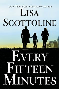 #books Every Fifteen Minutes by Lisa Scottline. From the New York Times bestselling author of Keep Quiet, a new novel of suspense and emotional justice. April 14th.