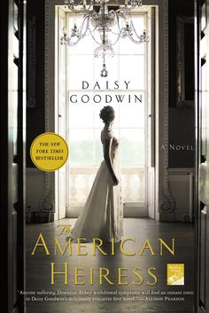 """""""Anyone suffering #Downton Abbey withdrawal symptoms (who isn't?) will find an instant tonic in Daisy Goodwin's The #American #Heiress. The story of Cora Cash, an American heiress in the 1890s who bags an English duke, this is a deliciously evocative first novel that lingers in the mind."""" --Allison Pearson, New York Times bestselling author of I Don't Know How She Does It and I Think I Love You"""