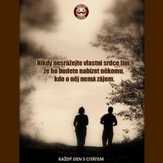 citáty - Nikdy nesrážejte vlastní srdce tím, Timeline Photos, Motto, Karma, Quotations, Life Quotes, Love, Motivation, Movie Posters, Merlin