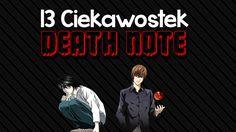 13 Ciekawostek o #3 Death Note