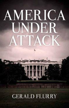 America Under Attack - Gerald Flurry | Politics & Current...: America Under Attack - Gerald Flurry | Politics &… #PoliticsampCurrentEvents