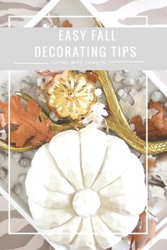 Great tips for bringing fall decor into your house. I love sophisticated fall decor in my favorite- gold and white!