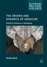 "Roddy Brett, The Origins and Dynamics of Genocide:: Political Violence in Guatemala, Palgrave Macmillan, June 2016; includes a chapter on ""Displacement and Exile."""