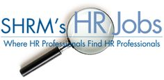 Welcome to the #1 job board for the HR profession. The job board is open to everyone - both members of SHRM and non-members. More than 200,000 HR professionals have registered with the site.