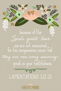 Lamentations via French Press Mornings--pretty Bible Verses Quotes, Bible Scriptures, Scripture Art, Printable Scripture, Biblical Verses, Bible Art, Love The Lord, Gods Love, French Press Mornings