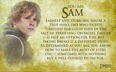 I took Zimbio's 'Lord of the Rings' quiz and I'm Sam! Who are you? #ZimbioQuiz @hammer2498 @athenawillow @jstkeepsinging