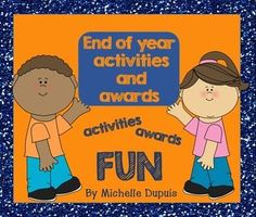 Activities and Awards for a fun END OF YEAR!