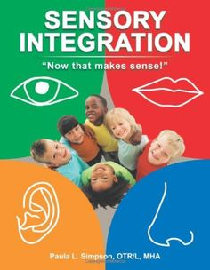 Sensory Integration: Now that makes sense! Repinned by Apraxia Kids Learning-