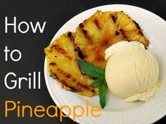 Try grilling a few slices of pineapple whenever you're craving something sweet - it's easier than you think!