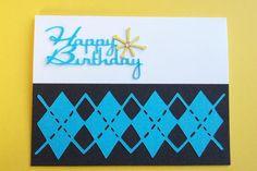 Argyle Birthday card using Cricut made by my talented friend Melissa Parrish