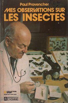 PROVENCHER, PAUL. Mes observations sur les insectes