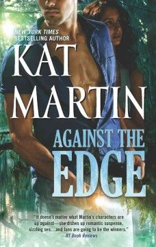 Author Profile/Book Review: Against the Edge by Kat Martin. Kat Martin is a New York Times bestselling author of over fifty historical and contemporary romance suspense novels...Against the Edge is book number eight in the Raines of Wind Canyon series...