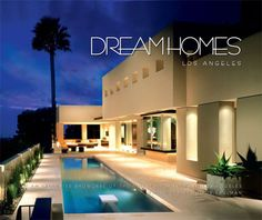 Dream Homes of Los Angeles: An Exclusive Showcase of the Finest Architects in Los Angeles Dream House Pictures, Book Portfolio, Image Cover, Los Angeles Homes, My Dream Home, Dream Homes, Live Laugh Love, California Homes, Big Houses