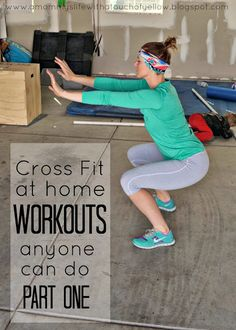 CrossFit Part TWO {At Home Workouts Anyone Can Do}.  Crossfit is the most awesome workout!