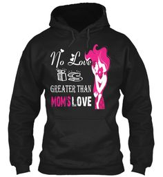 Mom's Love Tshirt Black Sweatshirt Front