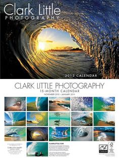 2013 Calendar    Clark Little takes these awesome pictures of waves and ocean stuff!