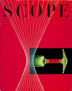 """""""Scope"""" 'Design and Science', (Telling Lines - Some Notes on Graphs), doctor's cover Magazine, - Graphic Cover Design by Will Burtin (b. 1908 - d. Vintage Graphic Design, Graphic Design Inspiration, Vintage Designs, Design Graphique, Postmodernism, Editorial Design, Cover Design, Cover Art, History"""