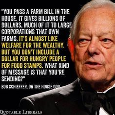 Bob Schieffer expresses his disgust with the passage of the new Farm Bill.