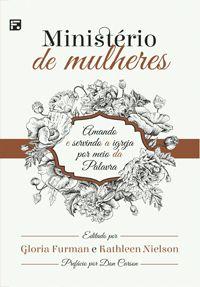 Ministério de Mulheres :: Editora Fiel - Apoiando a Igreja de Deus