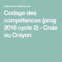 Codage des compétences (prog 2016 cycle 2) - Craie ou Crayon
