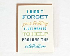 Belated Birthday Card - Prolonged Celebration