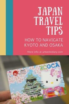 Japan Travel Tips - Kyoto and Osaka