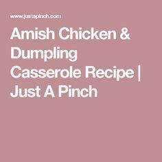 Amish Chicken & Dumpling Casserole Recipe | Just A Pinch