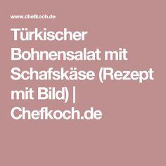 Türkischer Bohnensalat mit Schafskäse (Rezept mit Bild)   Chefkoch.de