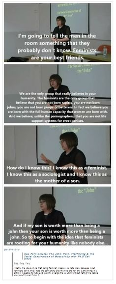 """feminists are rooting for your humanity like nobody else""    gif set from http://larsmikelsen.tumblr.com/post/65407256100/geekisthecolour-how-porn-creates-the-john"