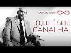 Como enfrentar os canalhas | Clóvis de Barros Filho - YouTube