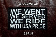 We went We Served We Ride with USA Pride patch Veteran biker motorcycle patches