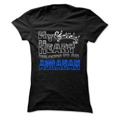 My Heart Belongs to Abraham ٩(^‿^)۶ - Cool T-Shirt !!!If you are Abraham or loves one. Then this shirt is for you. Cheers !!!xxxAbraham Abraham
