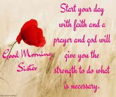 good-morning-sister-love-quotes Positive Morning Quotes, Motivational Good Morning Quotes, Good Morning Image Quotes, Good Morning Inspiration, Inspirational Prayers, Inspiring Quotes, Good Morning Sister Images, Good Night Sister, Morning Pictures