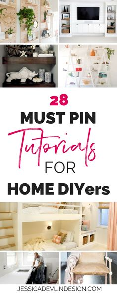28 MUST PIN TUTORIALS FOR HOME DIYers. The best home decor diy tutorials.