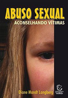 Abuso sexual: Aconselhando vítimas eBook: Diane Langberg: Amazon.com.br: Loja Kindle