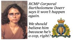 RCMP-Corporal-Bartholomew-Doerr-Spousal-Abuse Police, Pet Peeves, Keep On, Believe, Shit Happens, Sayings, Lyrics, Law Enforcement, Word Of Wisdom