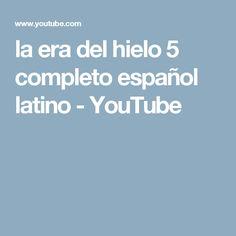 la era del hielo 5 completo español latino - YouTube