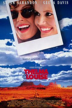 Thelma & Louise, 1991 by Riddley Scott