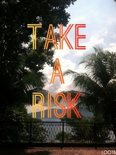 Take a risk - learn new things, try new things, make mistakes, find out what you're brilliant at and what you should leave to others. Lyric Quotes, Words Quotes, Lyrics, Sayings, Word Up, Take Risks, Try Something New, New Things To Learn, Making Mistakes