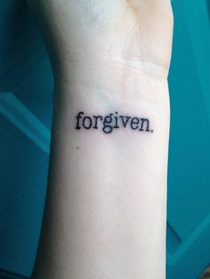 """My new tattoo, """"forgiven"""" for my sins"""